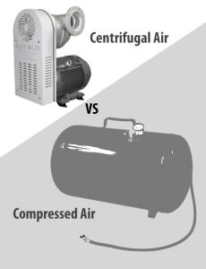 Compressed Air VS Centrifugal Air